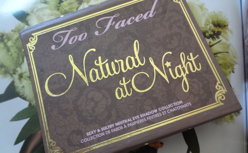 Natural At Night by Too Faced|Review &Swatches