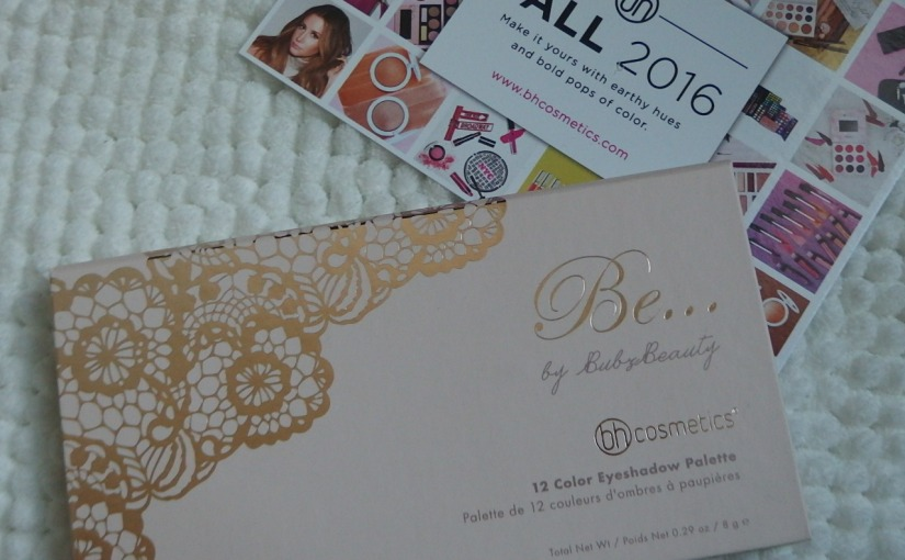 Be… Eyeshadow Palette by BH Cosmetics – Review &Swatches