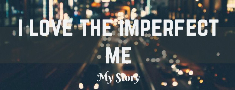 REWIND BLOG: I love the Imperfect Me!